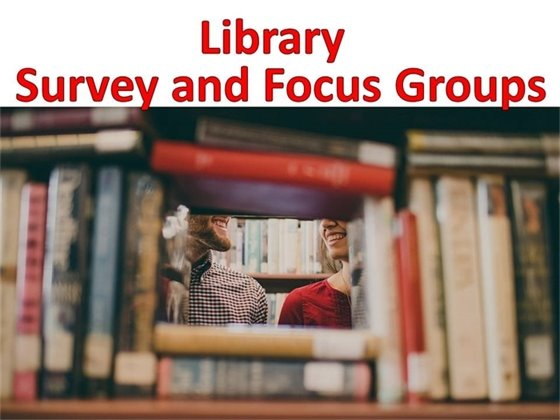 Library Survey and Focus Group
