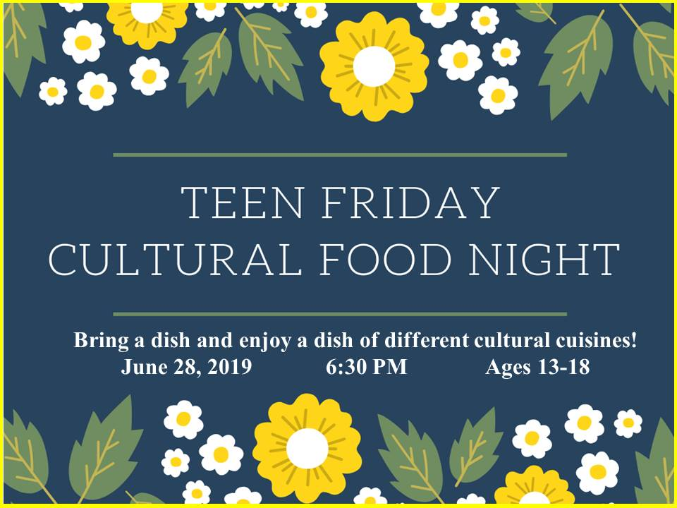 Teen Cultural Food Night 6-28-19