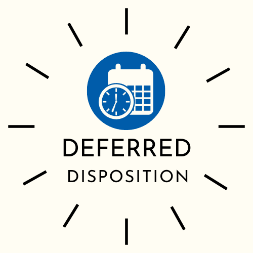 DEFERRED DISPOSITION